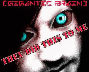 They Did This To Me by GIGANTIC BRAIN album cover