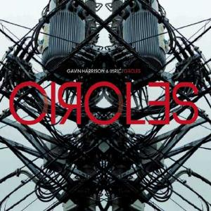 Gavin Harrison & 05Ric - Circles CD (album) cover