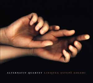 Linistea Astupa Goluri by ALTERNATIV QUARTET album cover