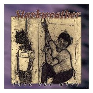 STARKWEATHER Into The Wire reviews