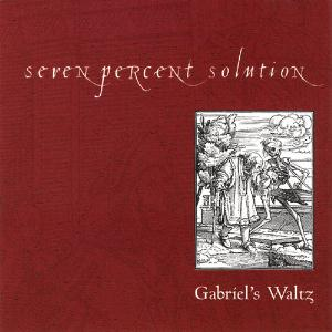 Gabriel's Waltz by SEVEN PERCENT SOLUTION album cover