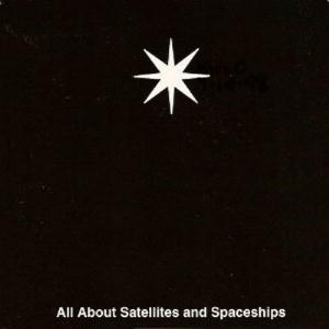 All About Satellites And Spaceships by SEVEN PERCENT SOLUTION album cover