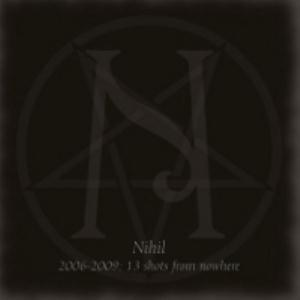Nihil 2006-2009: 13 shots from nowhere album cover