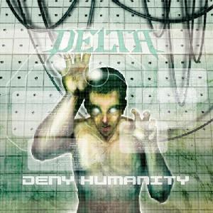 Delta Deny Humanity album cover