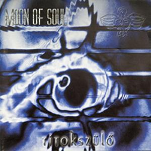 Titokszülo by MOON OF SOUL album cover
