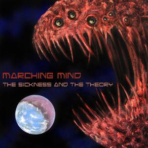 Marching Mind - The Sickness And The Theory CD (album) cover