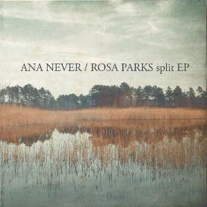 Split EP (with Rosa Parks) by ANA NEVER album cover