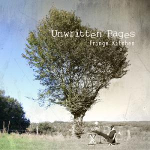 Unwritten Pages Fringe Kitchen album cover