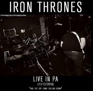 Iron Thrones Live In PA (11/12/2010) ...And The Sky Came Falling Down album cover