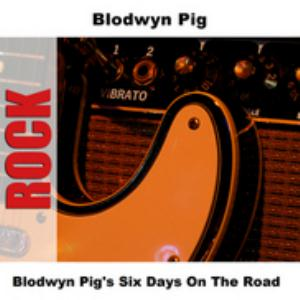 Six Days On The Road by BLODWYN PIG album cover
