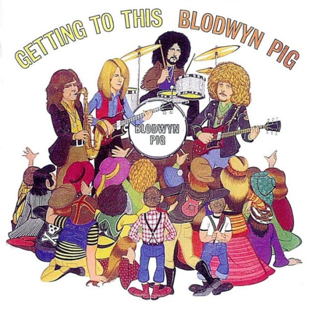 Getting To This by BLODWYN PIG album cover