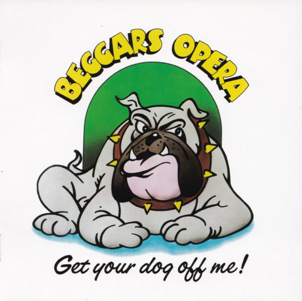 Get Your Dog Off Me ! by BEGGARS OPERA album cover