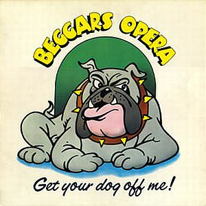 Get Your Dog Off Me! by BEGGARS OPERA album cover