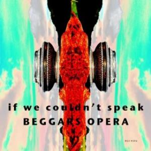 Beggars Opera If We Couldn't Speak album cover