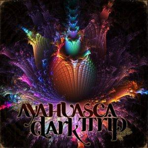 Ayahuasca Dark Trip Mind Journey album cover