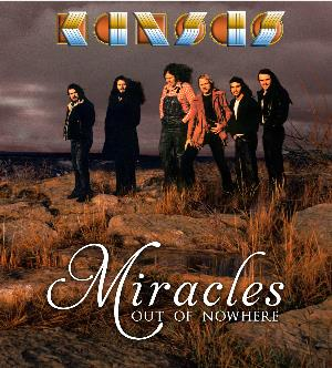 Miracles Out Of Nowhere by KANSAS album cover