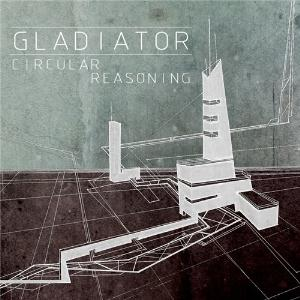 Gladiator - Circular Reasoning CD (album) cover