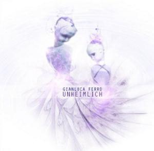 Gianluca Ferro - Unheimlich CD (album) cover