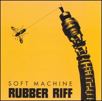 The Soft Machine - Rubber Riff CD (album) cover