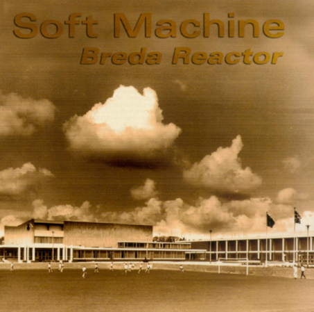 The Soft Machine Breda Reactor album cover