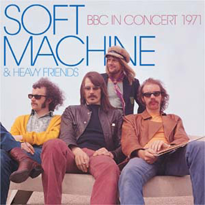 The Soft Machine - Soft Machine & Heavy Friends  BBC In Concert 1971 CD (album) cover