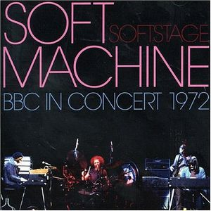 The Soft Machine Soft Stage BBC In Concert 1972 album cover