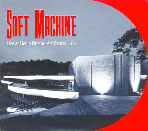 The Soft Machine - Live At Henie Onstad Art Centre CD (album) cover