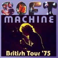 The Soft Machine - British Tour '75 CD (album) cover