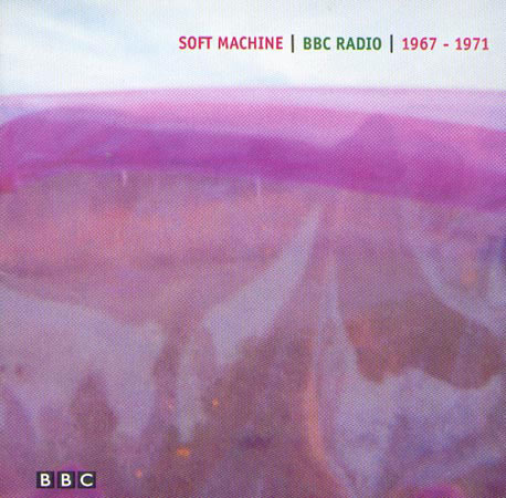 The Soft Machine - BBC - Radio 1967 - 1971 CD (album) cover