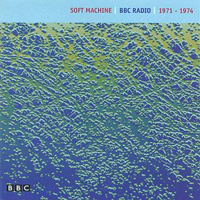 The Soft Machine BBC Radio 1971 - 1974 album cover