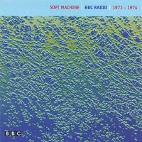 BBC Radio 1971 - 1974 by SOFT MACHINE, THE album cover