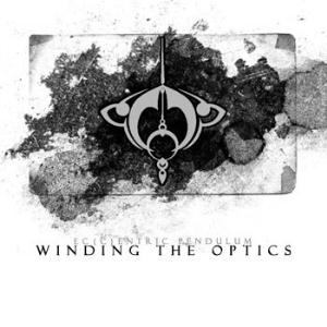 Eccentric Pendulum Winding The Optics album cover
