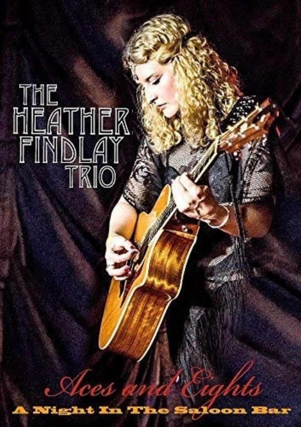 Heather Findlay The Heather Findlay Trio: Aces and Eights - A Night In The Saloon Bar album cover