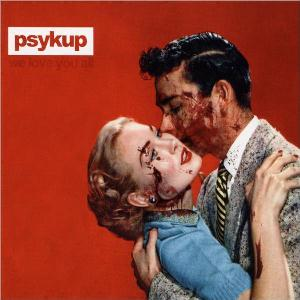 We Love You All by PSYKUP album cover