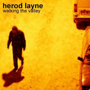 Herod Layne Walking the Valley album cover