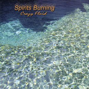 Spirits Burning Crazy Fluid album cover