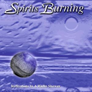 Spirits Burning Reflections In A Radio Shower album cover