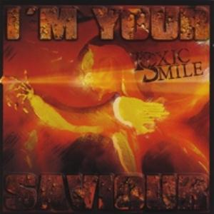 I'm Your Saviour by TOXIC SMILE album cover
