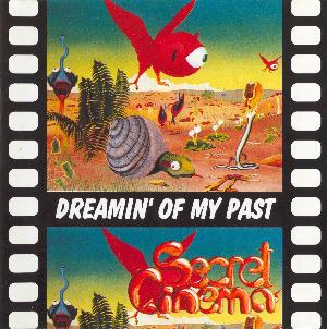 Dreamin' Of My Past by SECRET CINEMA album cover