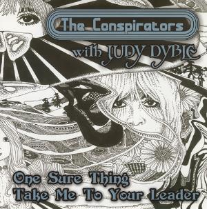 Judy Dyble One Sure Thing / Take Me To Your Leader (with The Conspirators) album cover