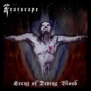 Fearscape Scent Of Divine Blood album cover