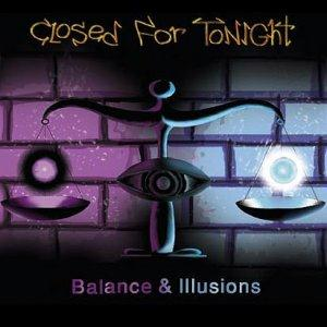 Closed For Tonight Balance & Illusions album cover