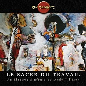 The Tangent - Le Sacre Du Travail CD (album) cover
