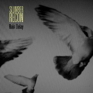 Slumber Recon by RAIN DELAY album cover