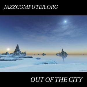 Out Of The City by JAZZCOMPUTER.ORG album cover