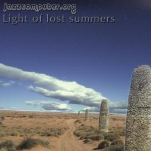 Light Of Lost Summers by JAZZCOMPUTER.ORG album cover
