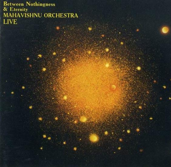 Mahavishnu Orchestra - Between Nothingness & Eternity  CD (album) cover
