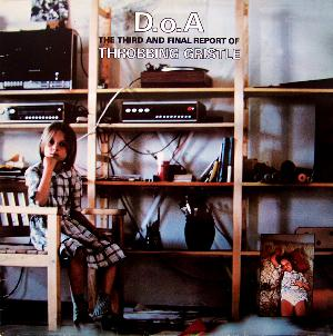 Throbbing Gristle - D.o.A. The Third And Final Report  CD (album) cover