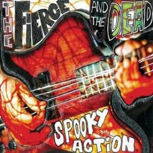 The Fierce & The Dead Spooky Action album cover