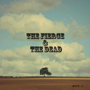 Part 1 by FIERCE & THE DEAD, THE album cover